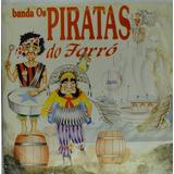 Lp Banda Os Piratas Do Forró - B032