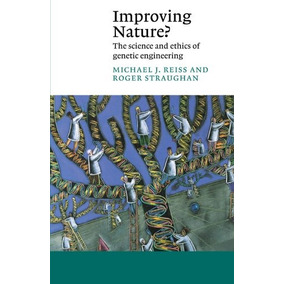 Improving Nature?, Reiss, Michael Ciências Biológicas - Ge