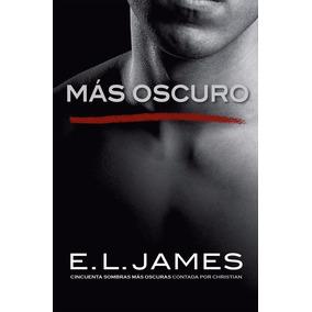 Grey 2 - Mas Oscuro - E. L. James - Nuevo Libro !