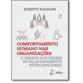 Comportamento Humano Nas Organizações: O Desafio Dos Líde