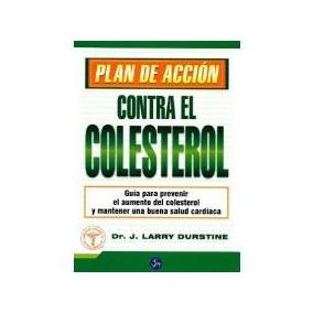 Colesterol, Plan De Accion Contra El Dr. J. Larry Durstine