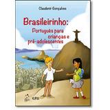 Brasileirinho: Português Para Crianças E Pré-adolescentes