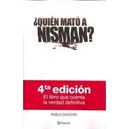 Quien Mato A Nisman ? - 4º Edicion - El Libro Que Cuenta La