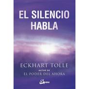 El Silencio Habla - Eckhart Tolle - Grupal