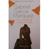 Los Funerales De La Mamá Grande - Gabriel García Marquez