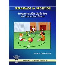 Programación Didáctica En Educación Física. Pre Envío Gratis