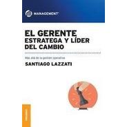 Gerente: Estratega Y Líder Del Cambio.                 -gr-