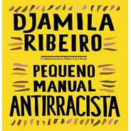 Livro Pequeno Manual Antirracista De Djamila Ribeiro