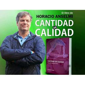 Cantidad De Calidad - Horacio Anselmi