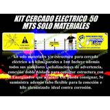 Cerco Electrico Kit 50 Mts Solo Materiales Listo De Instalar