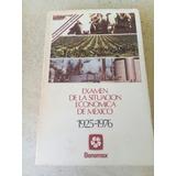 Examen De La Situación Económica De México 1925 1976 Banamex