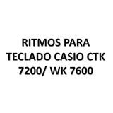 Ritmos Para Teclado Casio Ctk 7200/ Wk 7600