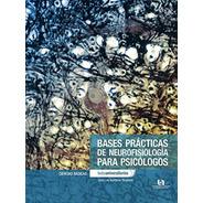 Bases Practicas De Neurofisiologia Para Psicologos (2014) Cc