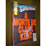 Super Homem A Morte Clark Kent Especial Abril