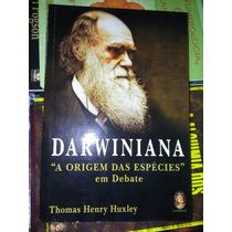 Livro Darwiniana A Origem Das Espécies Thomas H. Huxley 256