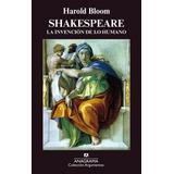 Shakespeare La Invención De Lo Humano Harold Bloom