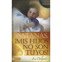 Libro Satanas, Mis Hijos No Son Tuyos, Edicion Revisada