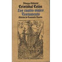 Los Cuatro Viajes Y Testamento De Cristóbal Colón
