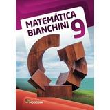 Matematica Bianchini - 9º Ano - Ensino Fundamental Ii - 9º A