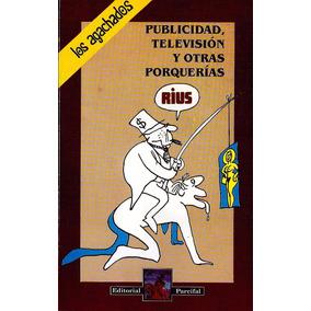 Publicidad Television Y Otras Porquerias Rius Libro Pdf Cbr