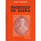 Hacecillo De Elena - Jose Pedroni - Poesía - Colmegna - 1987