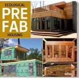Libro Ecological Prefab Housing - Prefabricadas Ecológicas