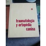Traumatología Y Ortopedia Canina