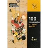 100 Experimentos De Las Ciencias Naturales