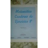 Libro: Matemáticas 8vo Año Cuaderno De Actividades Larousse