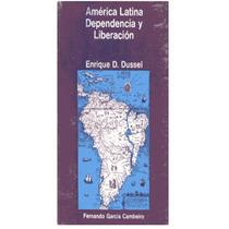 America Latina Dependencia Y Liberacion - Libro