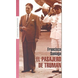 El Pasajero De Truman - Francisco Suniaga (usado)