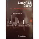 Autocad 2012. 2 Y 3 Dimensiones. Guía Visual. Ferney E.