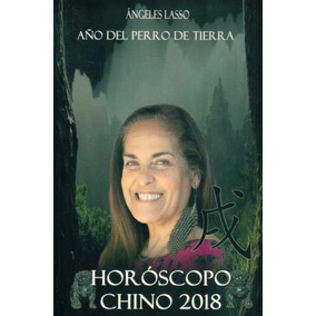 Horoscopo Chino 2018 Angeles Lasso. Año Del Perro De Tierra