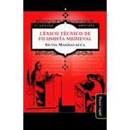 Léxico Técnico De Filosofía Medieval (segunda Edición Amplia