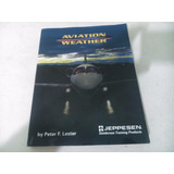 Livro Aviation Weather By Peter F. Lester Em Ingles