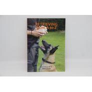 Livro Adestramento - De A A Z Retrieving - Knut Fuchs