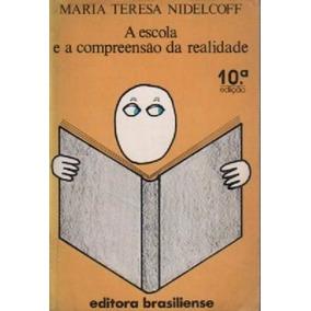 Livro A Escola E A Compreensão Da Realidade Maria Teresa