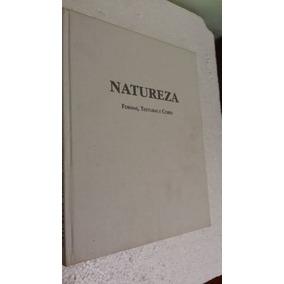 Natureza Formas, Texturas E Cores Dr. Eduardo Cunha Farias