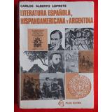 Literatura Española Hispanoamericana Y Argentina Loprete