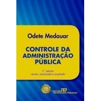 Livro Controle Da Administração Pública 2ª Ed Odete Medauar