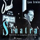 Libro Sinatra Una Vida En Imágenes 1915-1988 Por Lew Irwin