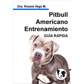 Guia Del Pitbull Americano Adiestramiento Canino Libros