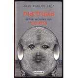 Martropía, Conversaciones Con Spinetta, De Juan Carlos Diez