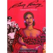 Eva Perón. Acción De Gobierno Y Mito Popular - R. Baschetti