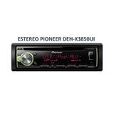 Estéreo Pioneer Deh-x3850ui Usb/cd/auxiliar/mixtrax