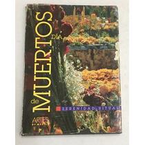 Libro Dia De Muertos Artes De Mexico Serenidad Ritual