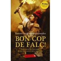 Bon Cop De Falç.; Gasch, Ramon/ Gonzalez, Andre Envío Gratis