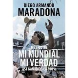 México 86 Mi Mundial Mi Verdad Maradona + 2 Libros De Regalo