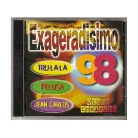 Exageradisimo 98 - Tru-la-la / Pelusa / Jean Carlos