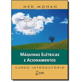 Maquinas Eletricas E Acionamentos - Curso Introdutorio